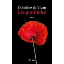 Notre équipe vous a sélectionné une idée de lecture : Les gratitudes de Delphine de Vigan